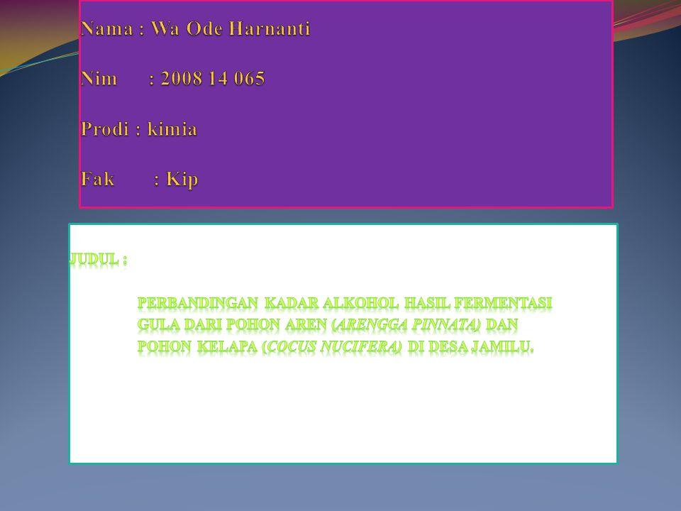 Nama : Wa Ode Harnanti Nim : 2008 14 065 Prodi : kimia Fak : Kip