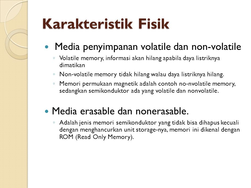 Karakteristik Fisik Media penyimpanan volatile dan non-volatile