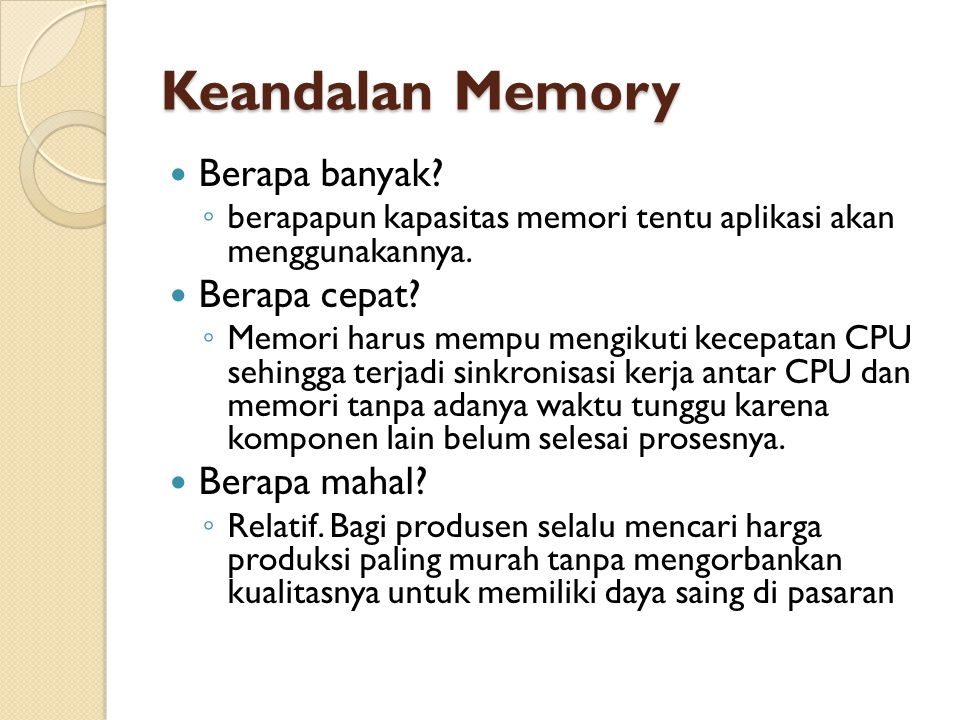 Keandalan Memory Berapa banyak Berapa cepat Berapa mahal