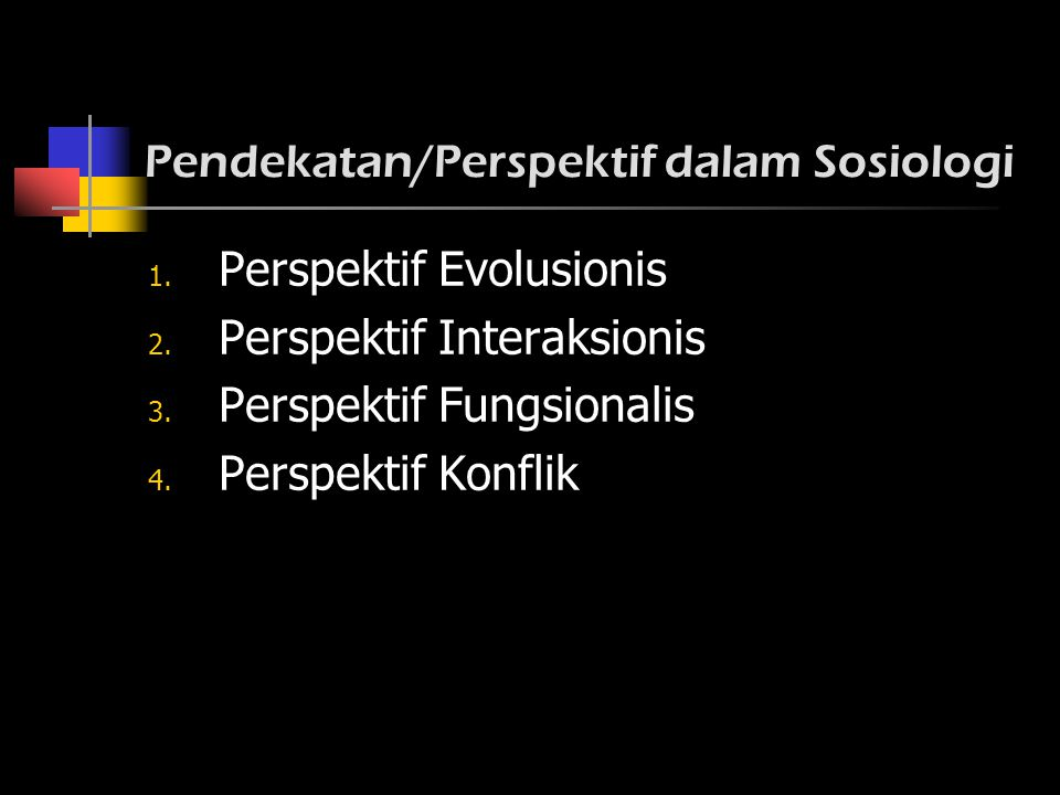 Pendekatan/Perspektif dalam Sosiologi