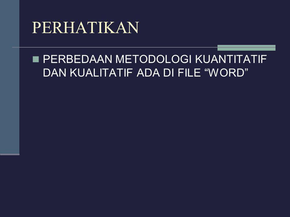 PERHATIKAN PERBEDAAN METODOLOGI KUANTITATIF DAN KUALITATIF ADA DI FILE WORD