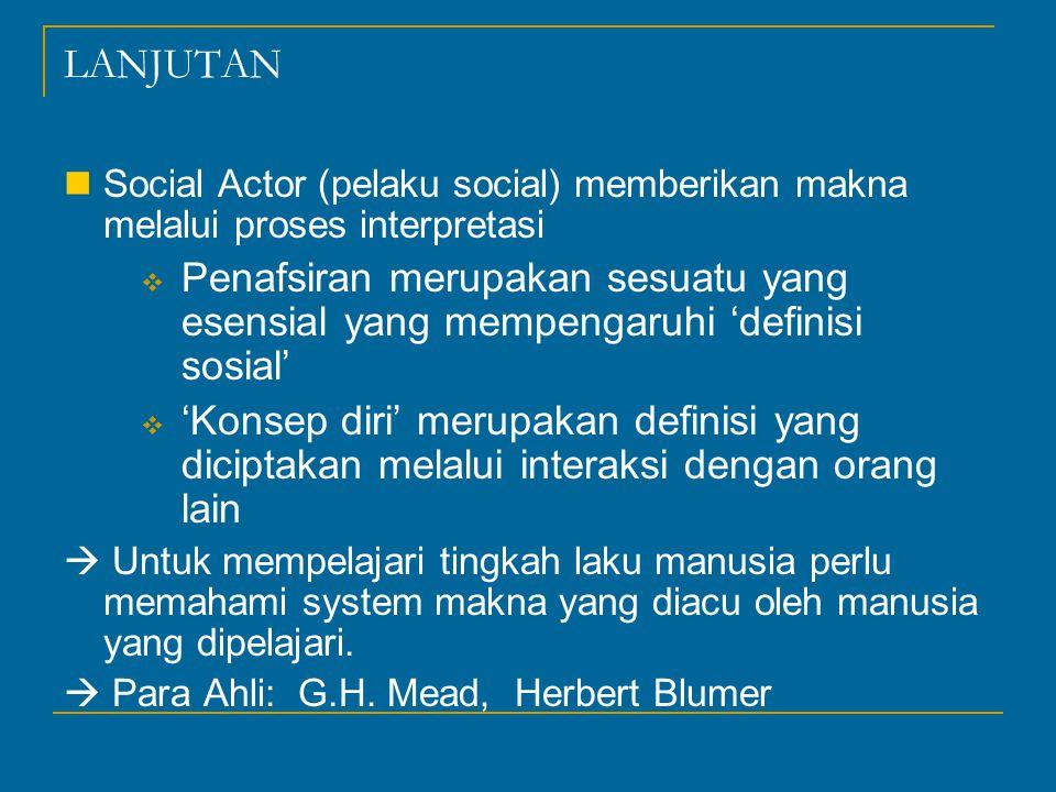 LANJUTAN Social Actor (pelaku social) memberikan makna melalui proses interpretasi.