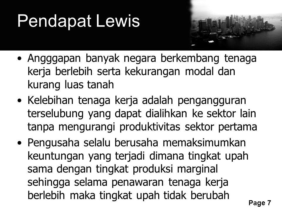 Pendapat Lewis Angggapan banyak negara berkembang tenaga kerja berlebih serta kekurangan modal dan kurang luas tanah.