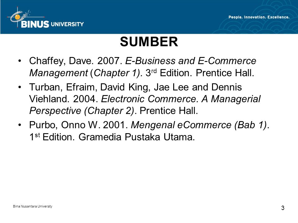 SUMBER Chaffey, Dave. 2007. E-Business and E-Commerce Management (Chapter 1). 3rd Edition. Prentice Hall.