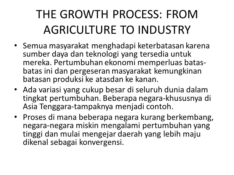 THE GROWTH PROCESS: FROM AGRICULTURE TO INDUSTRY
