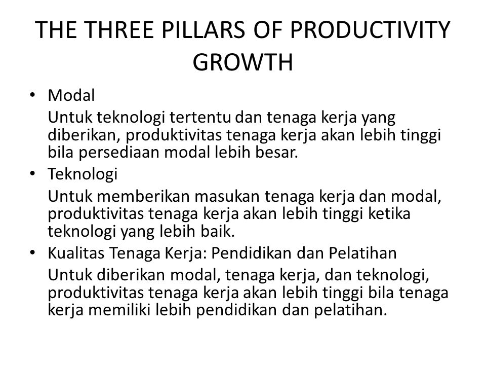 THE THREE PILLARS OF PRODUCTIVITY GROWTH