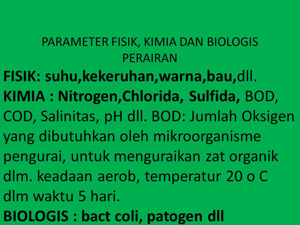 PARAMETER FISIK, KIMIA DAN BIOLOGIS