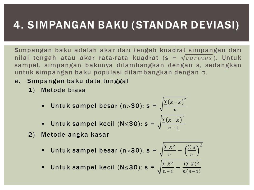 4. SIMPANGAN BAKU (STANDAR DEVIASI)
