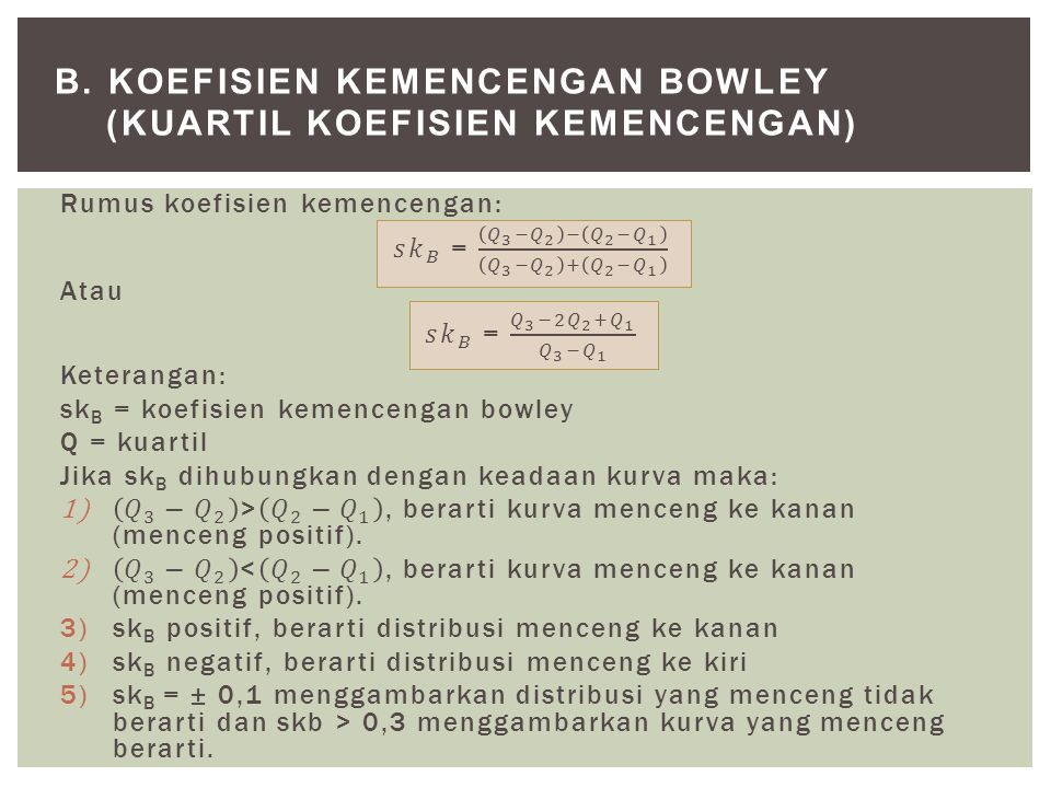 b. Koefisien kemencengan bowley (Kuartil koefisien kemencengan)