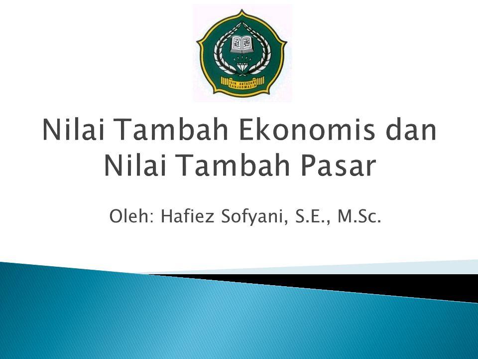 Nilai Tambah Ekonomis dan Nilai Tambah Pasar