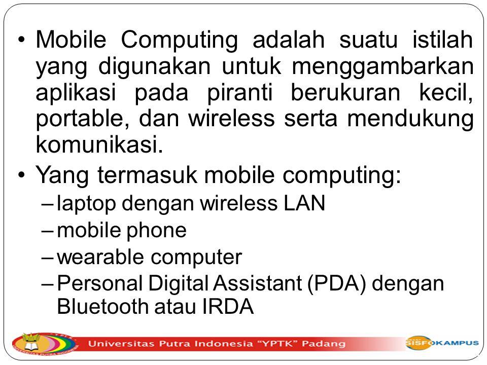 Yang termasuk mobile computing: