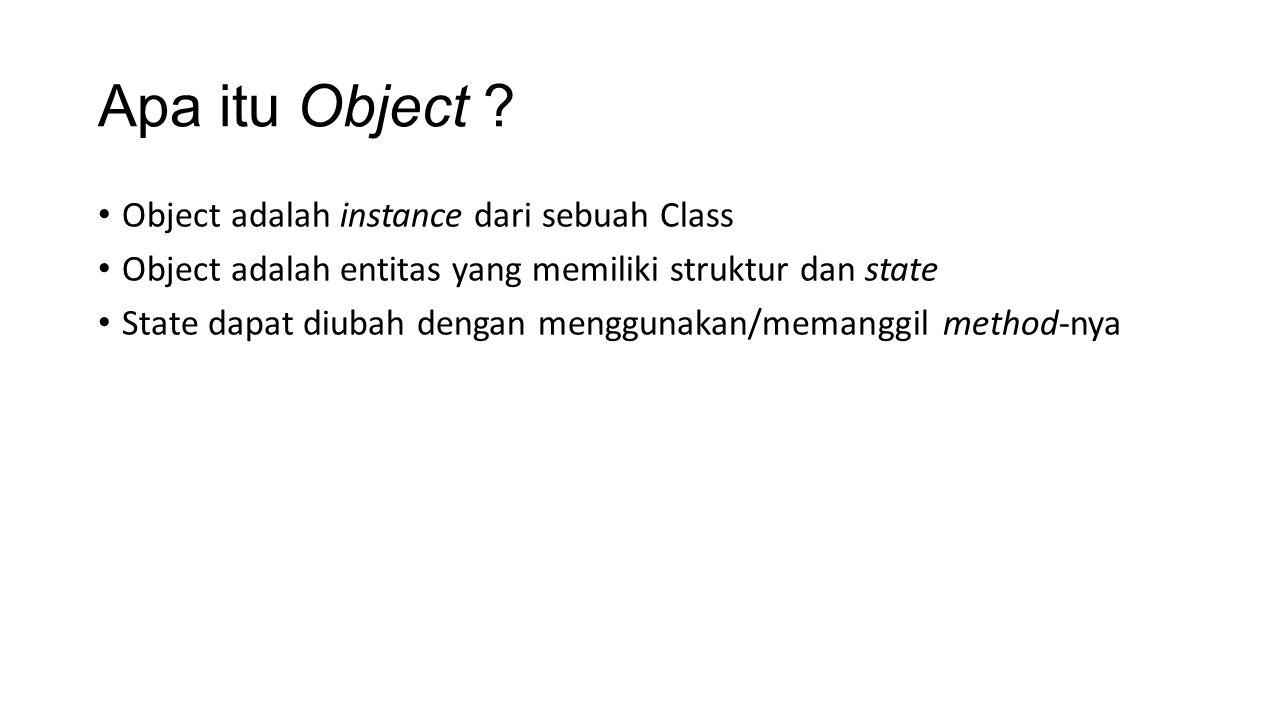 Apa itu Object Object adalah instance dari sebuah Class
