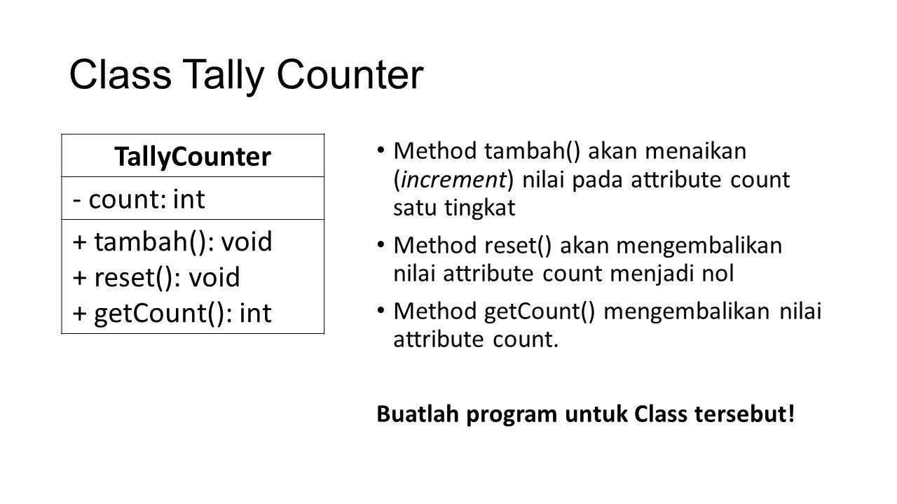 Class Tally Counter TallyCounter - count: int + tambah(): void