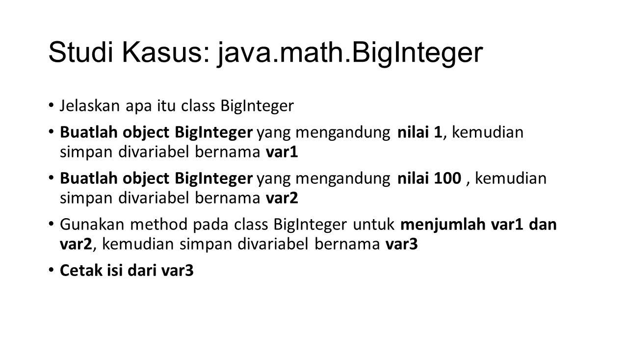Studi Kasus: java.math.BigInteger
