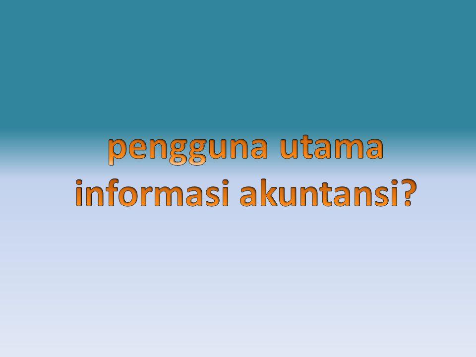 pengguna utama informasi akuntansi