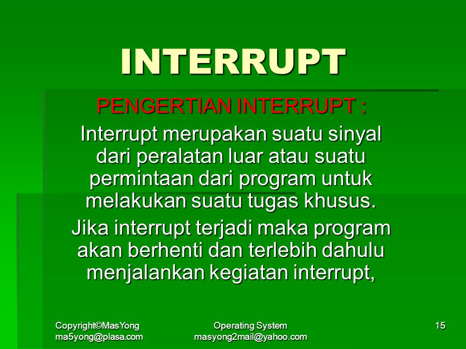 INTERRUPT PENGERTIAN INTERRUPT :