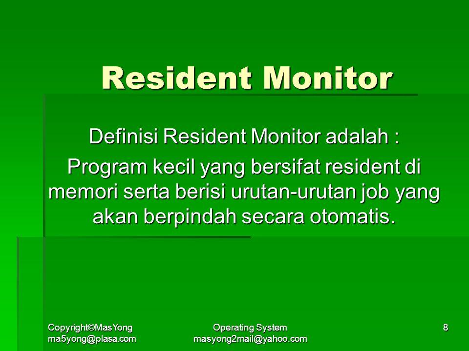 Resident Monitor Definisi Resident Monitor adalah :