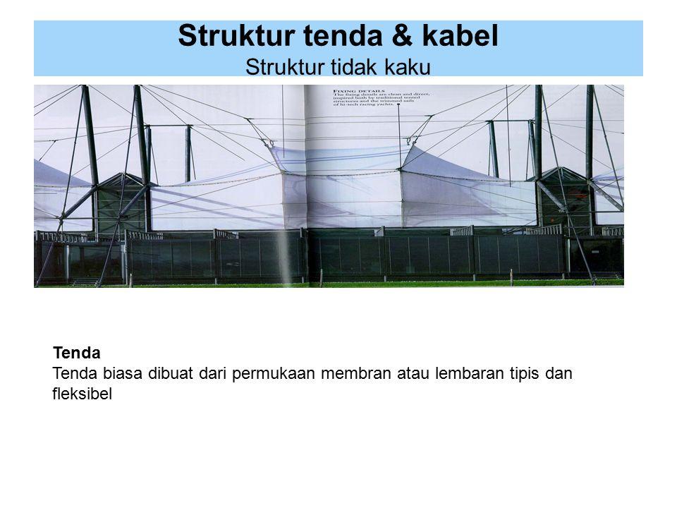 Struktur tenda & kabel Struktur tidak kaku