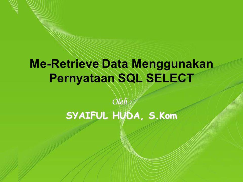 Me-Retrieve Data Menggunakan Pernyataan SQL SELECT