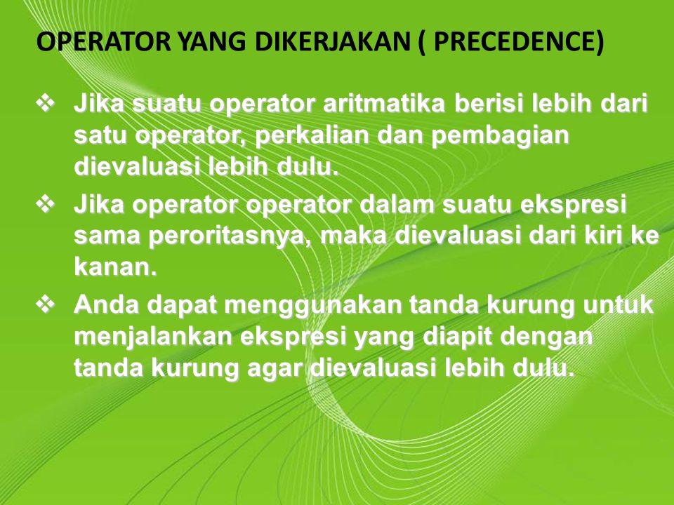 OPERATOR YANG DIKERJAKAN ( PRECEDENCE)