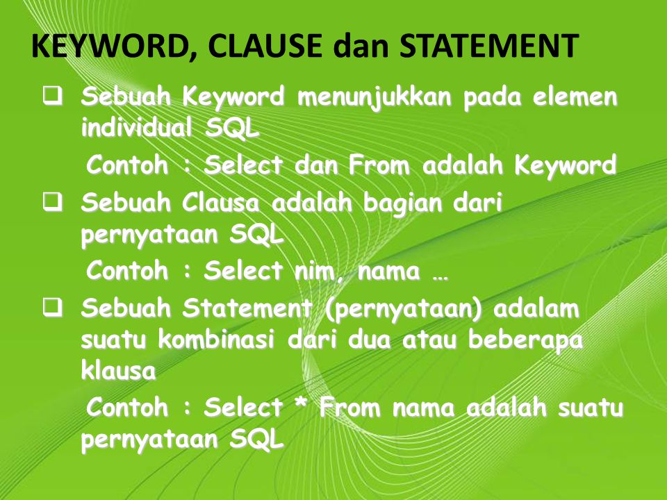 KEYWORD, CLAUSE dan STATEMENT
