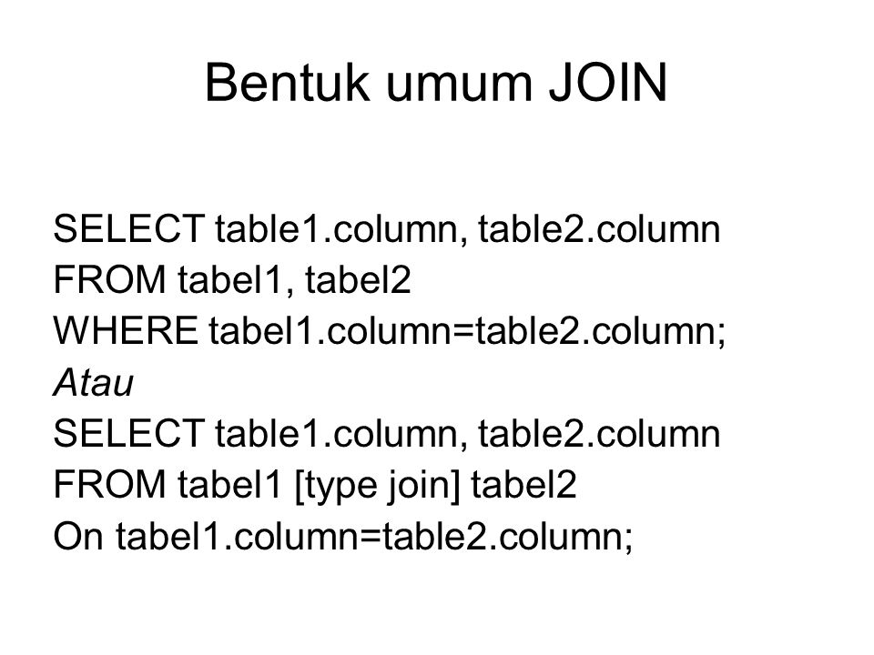 Bentuk umum JOIN SELECT table1.column, table2.column