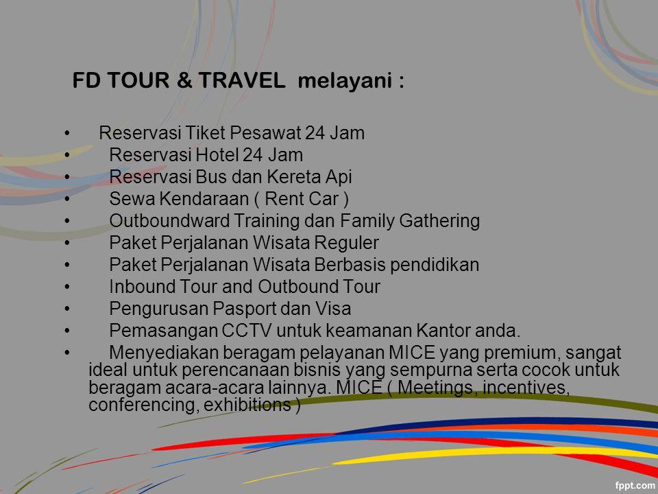 FD TOUR & TRAVEL melayani :