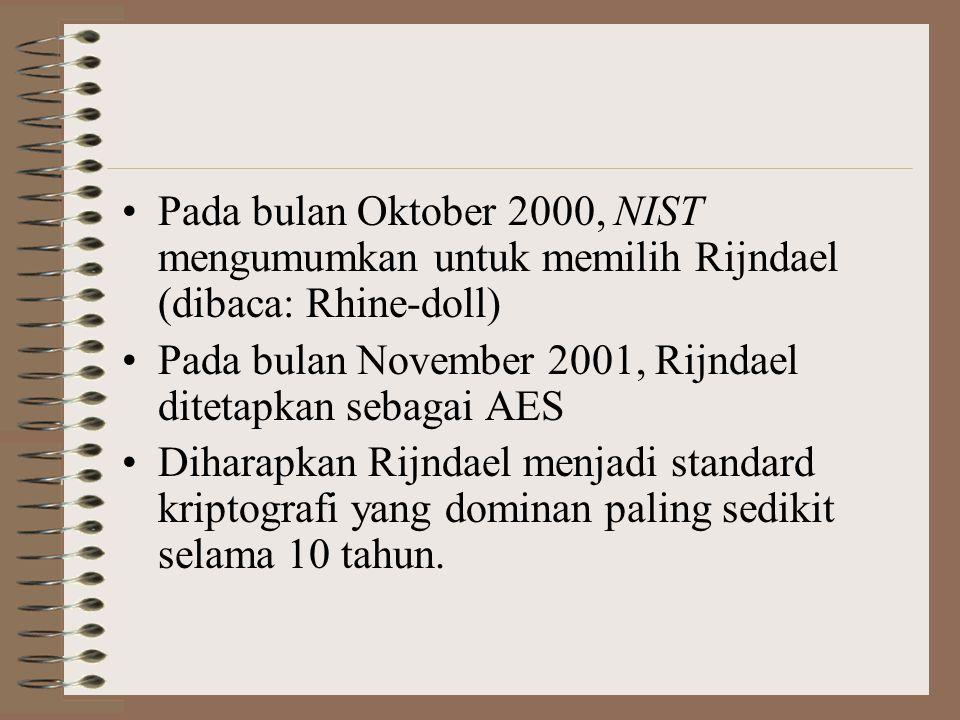 Pada bulan Oktober 2000, NIST mengumumkan untuk memilih Rijndael (dibaca: Rhine-doll)