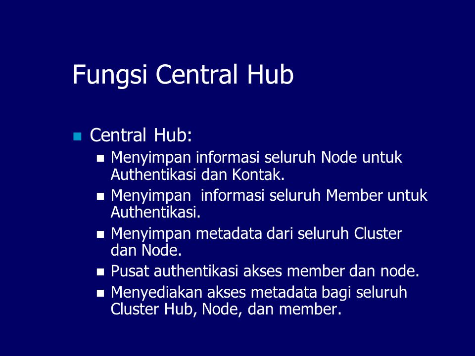Fungsi Central Hub Central Hub: