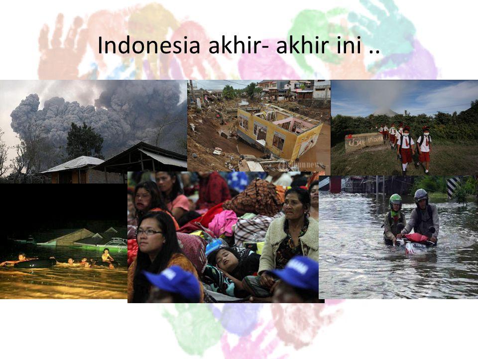 Indonesia akhir- akhir ini ..