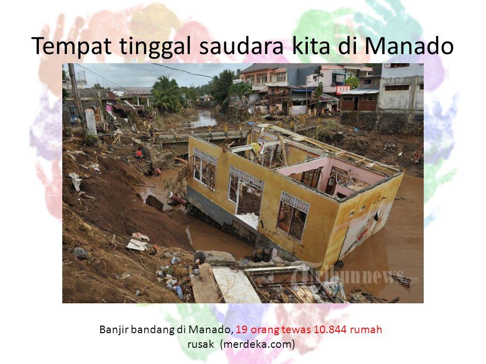Tempat tinggal saudara kita di Manado