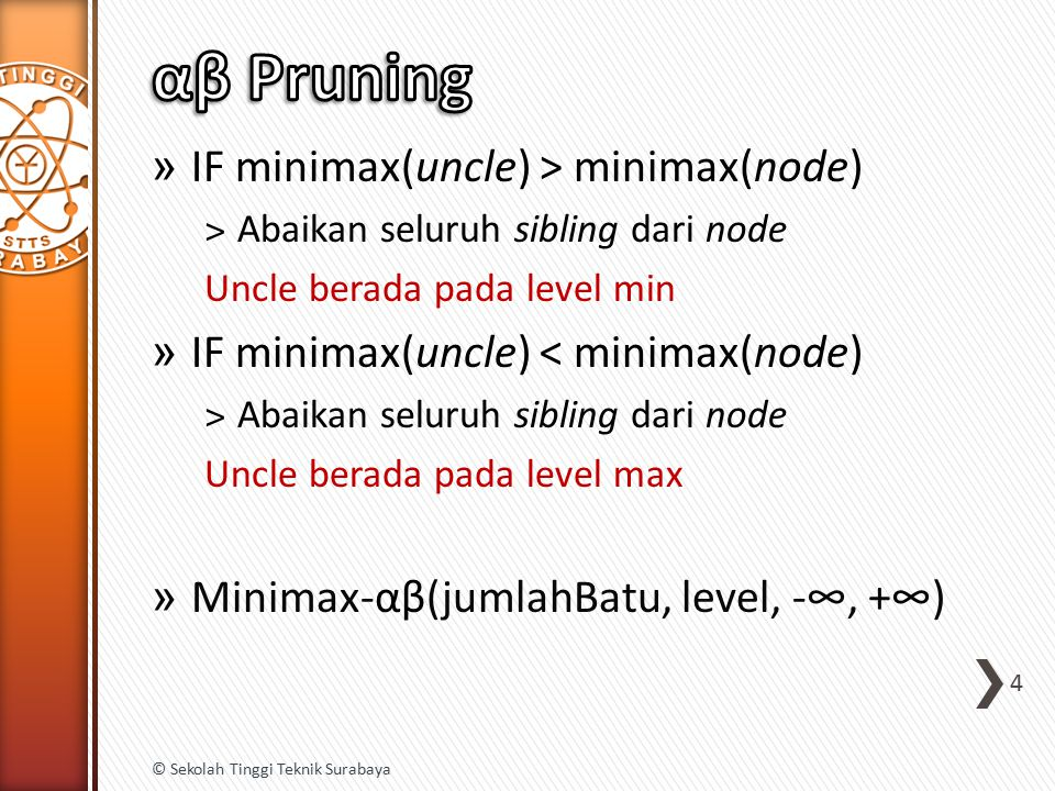 αβ Pruning IF minimax(uncle) > minimax(node)