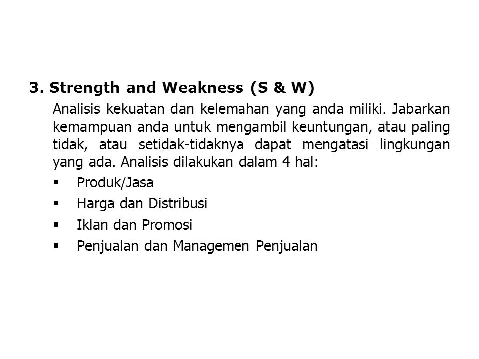 3. Strength and Weakness (S & W)