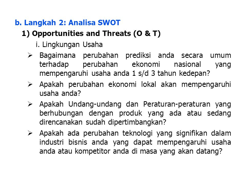 b. Langkah 2: Analisa SWOT 1) Opportunities and Threats (O & T)