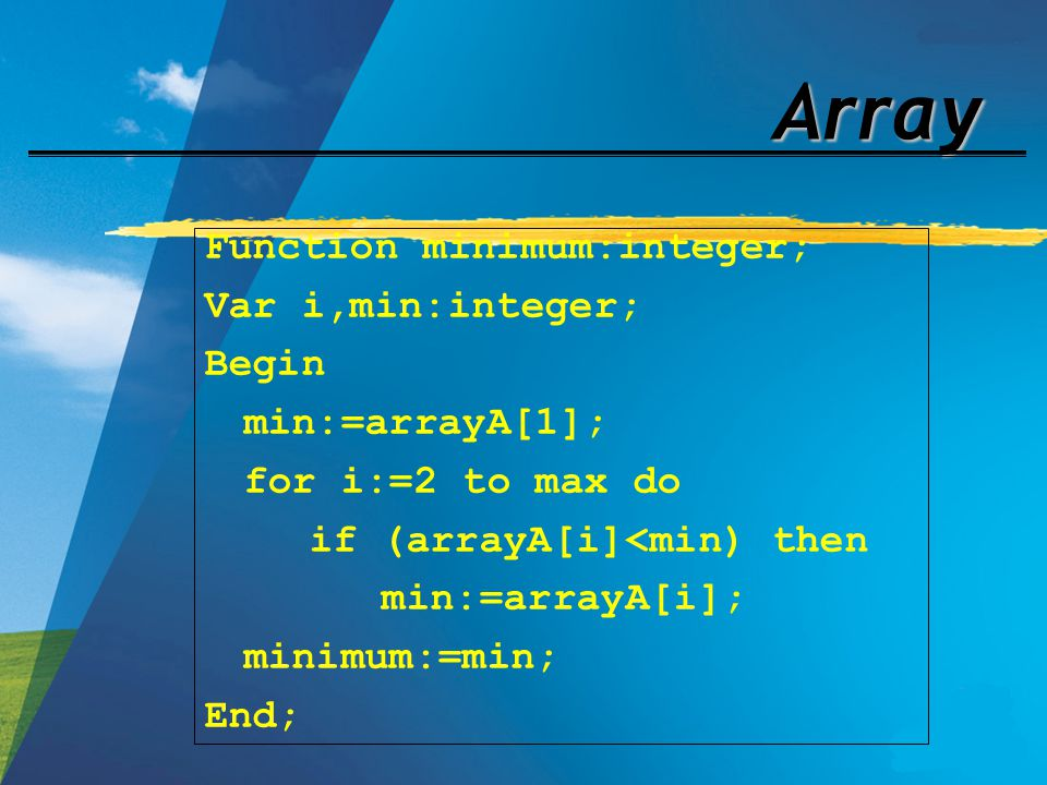 Array Function minimum:integer; Var i,min:integer; Begin