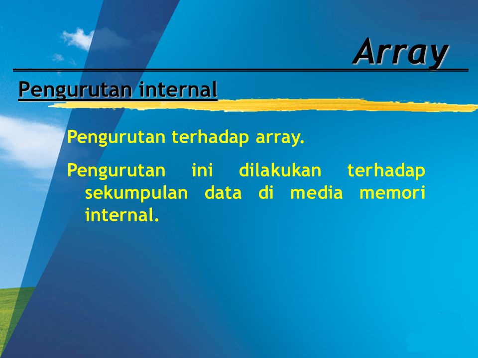 Array Pengurutan internal Pengurutan terhadap array.