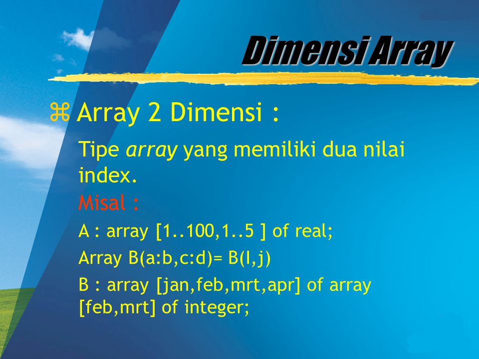 Dimensi Array Array 2 Dimensi :