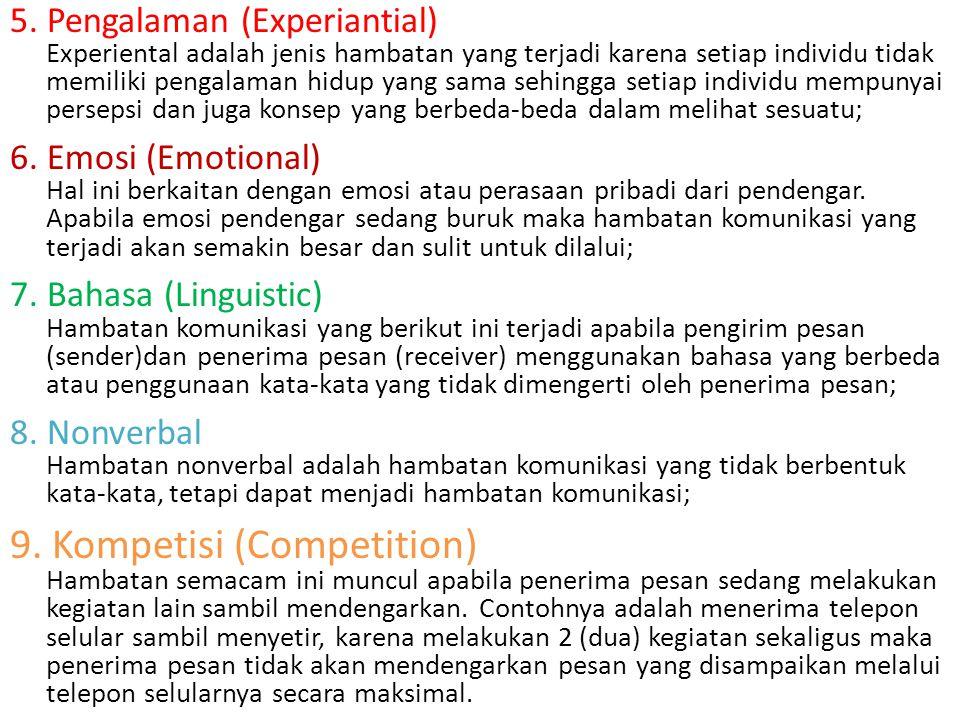 5. Pengalaman (Experiantial) Experiental adalah jenis hambatan yang terjadi karena setiap individu tidak memiliki pengalaman hidup yang sama sehingga setiap individu mempunyai persepsi dan juga konsep yang berbeda-beda dalam melihat sesuatu;