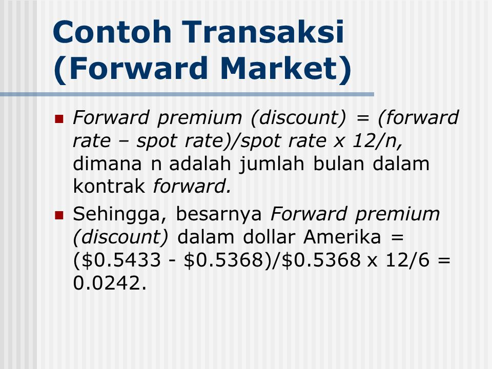 Contoh Transaksi (Forward Market)
