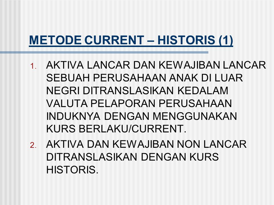 METODE CURRENT – HISTORIS (1)