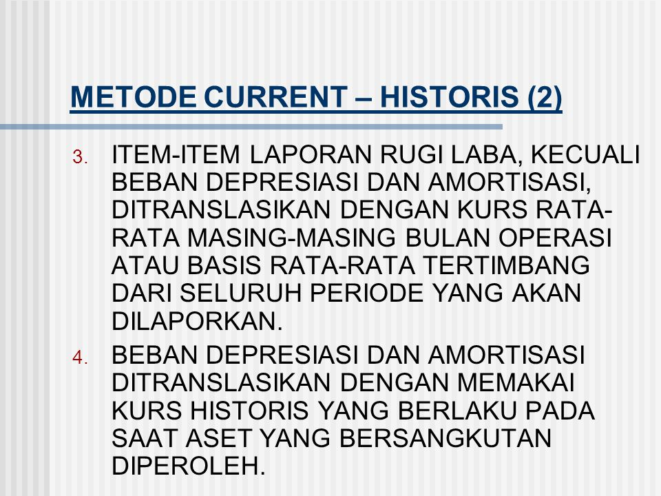 METODE CURRENT – HISTORIS (2)