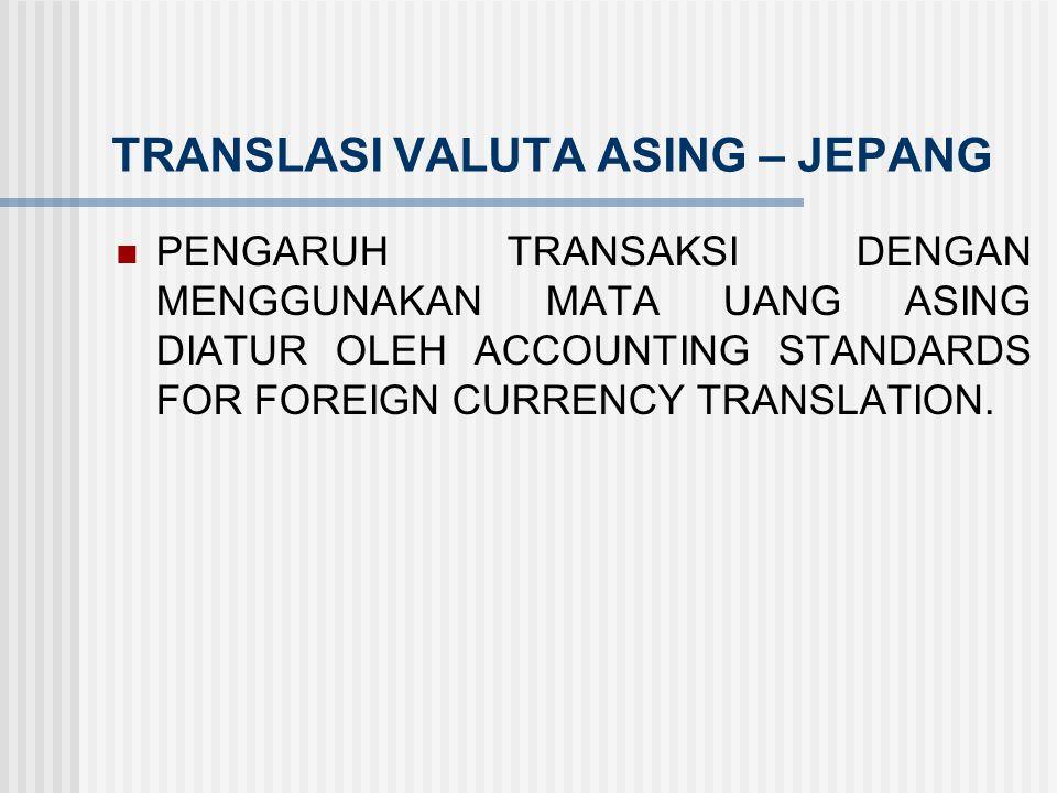 TRANSLASI VALUTA ASING – JEPANG