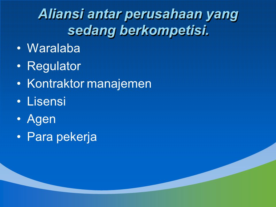 Aliansi antar perusahaan yang sedang berkompetisi.