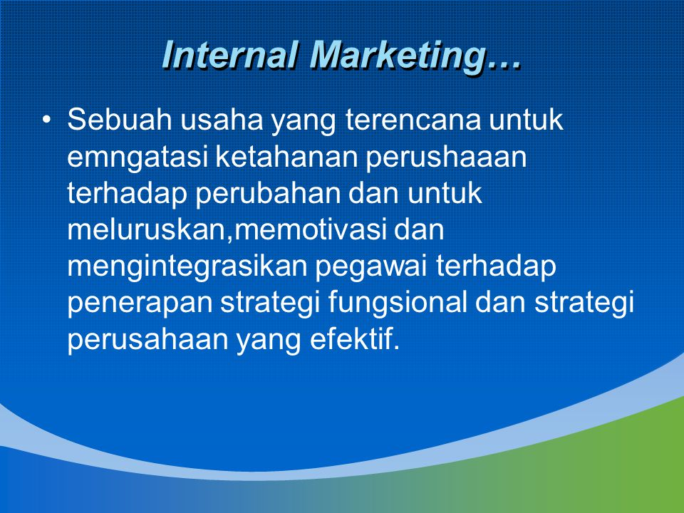 Internal Marketing…