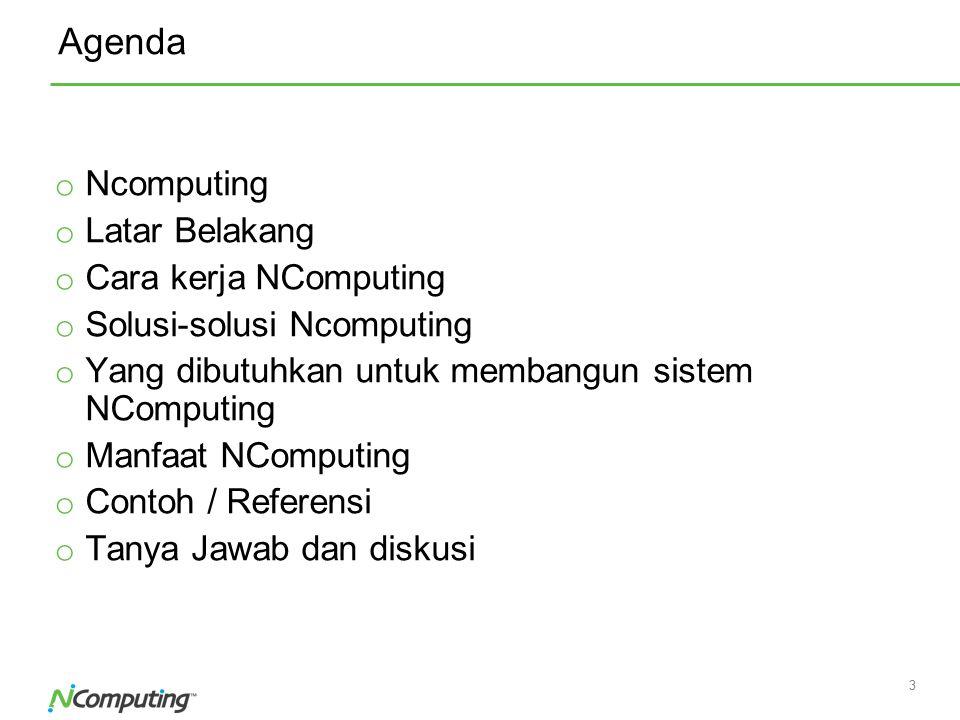 Agenda Ncomputing Latar Belakang Cara kerja NComputing