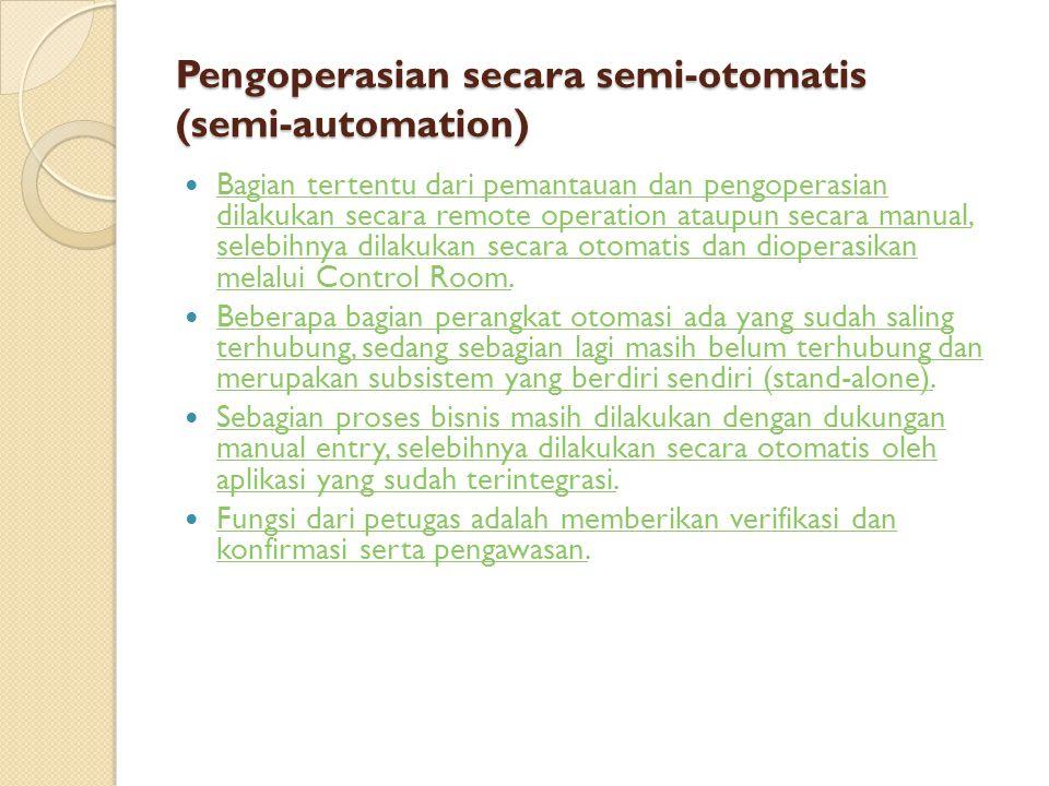 Pengoperasian secara semi-otomatis (semi-automation)