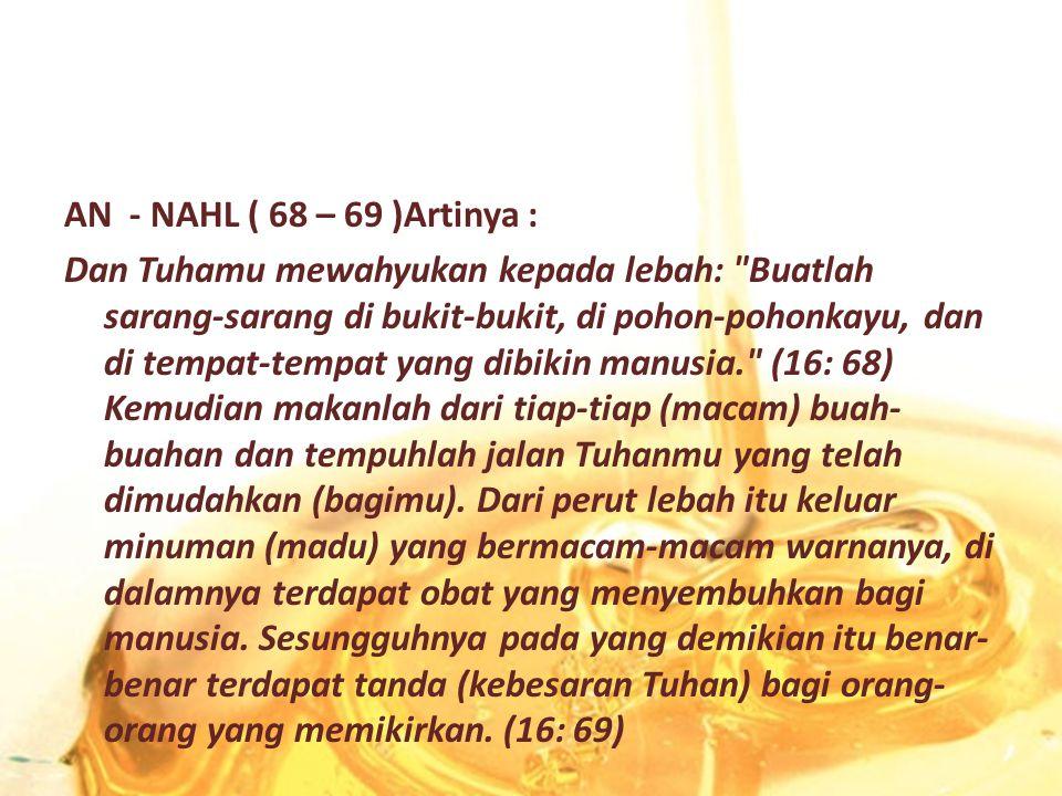 AN - NAHL ( 68 – 69 )Artinya :