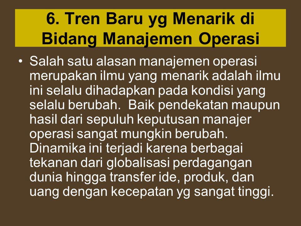 6. Tren Baru yg Menarik di Bidang Manajemen Operasi