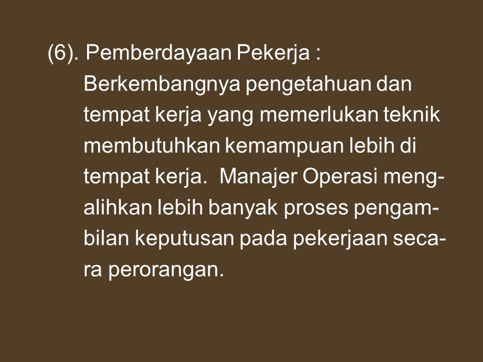 (6). Pemberdayaan Pekerja :