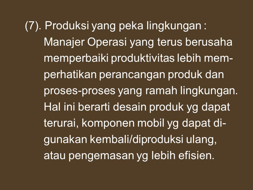 (7). Produksi yang peka lingkungan :